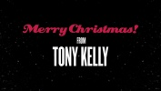 Merry Christmas from Tony Kelly and Crew!